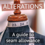 Seam Allowances: a Guide to Alterations in Tailoring